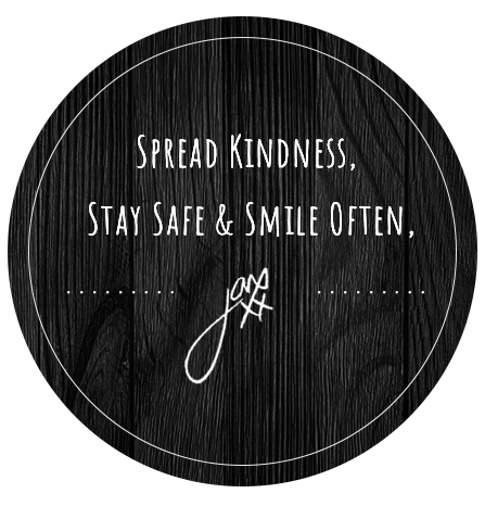 Spread Kindess, Stay Safe & Smile Often